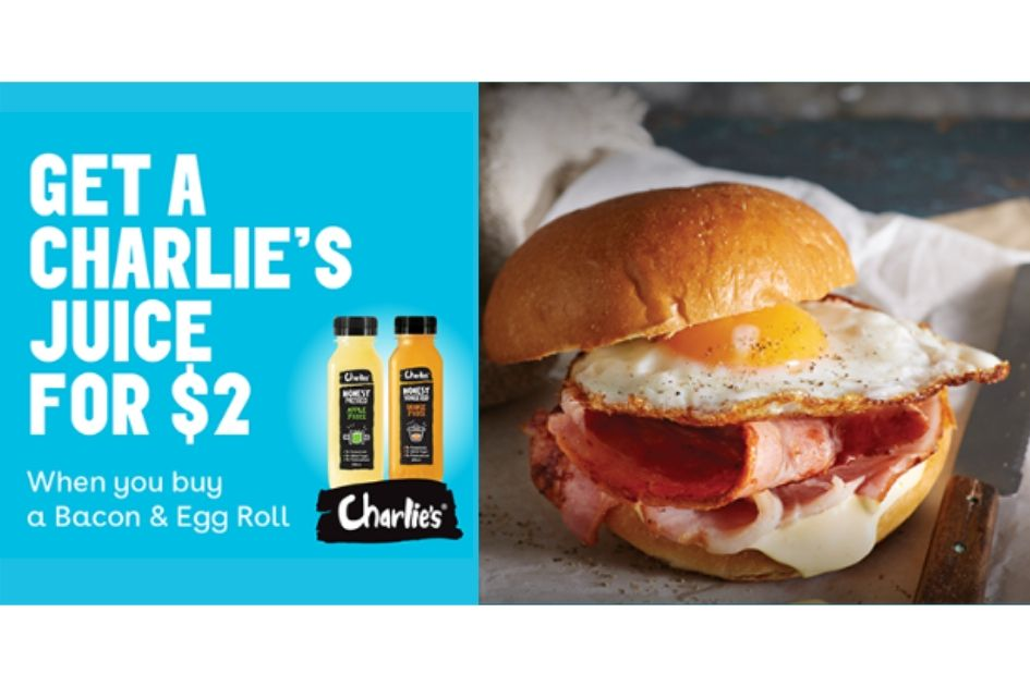 Get a $2 Charlie's Juice when you purchase a Bacon and Egg Roll